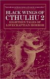 Black Wings of Cthulhu 2 - Shirley John,  S.T. Joshi, ...