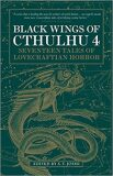 Black Wings of Cthulhu 4 - Fred Chappell,  W. H. Pugmire, ...