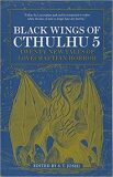 Black Wings of Cthulhu (Volume Five) - Jonathan Thomas, ...