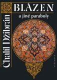 Blázen a jiné paraboly - Chalíl Džibrán