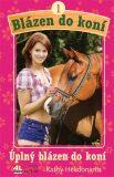 Blázen do koní - 1. Úplný blázen do koní - Kathy Helidoniotis