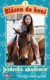 Blázen do koní  3 - Jezdecká akademie - Kathy Helidoniotis