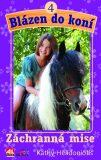 Blázen do koní  4. - Záchranná mise - Kathy Helidoniotis
