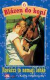 Blázen do koní 6 - nováčci to nemají lehké - Kathy Helidoniotis