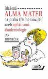 Blažená ALMA MATER - Jan Truneček