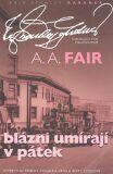 Blázni umírají v pátek - A.A. Fair