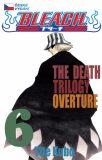 Bleach 6: The Death Trilogy Overture - Tite Kubo