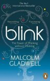 Blink : The Power of Thinking Without Thinking - Malcolm Gladwell