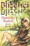 Blíženci - Stanislav Rudolf
