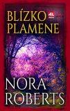 Blízko plamene - Nora Robertsová