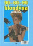 Blondýna90-60-90,Kachní rybník - Jiří Melíšek