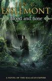 Blood and Bone - Ian Cameron Esslemont