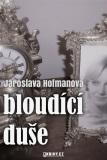 Bloudící duše - Jaroslava Hofmanová