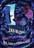 Bludy a přeludy - Jan Musil