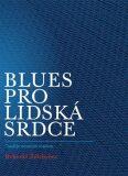 Blues pro lidská srdce - Bohumil Ždichynec