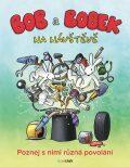 Bob a Bobek na návštěvě - Poznej s nimi různá povolání - Adam Libor