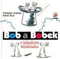 Bob a Bobek v létajícím klobouku - Pavel Šrut, ...