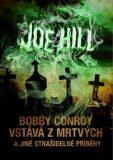 Bobby Conroy vstává z mrtvých - Joe Hill