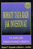 Bohatý táta radí, jak investovat - Robert T. Kiyosaki
