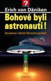 Bohové byli astronauti! - Erich von Däniken