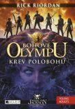 Bohové Olympu – Krev polobohů - Rick Riordan