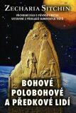 Bohové, polobohové a předkové lidí - Zecharia Sitchin