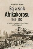 Boj a zánik Afrikakorpsu 1941-43 - Volkmar Kühn