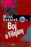 Boj o Filipíny - Miloš Hubáček