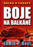 Boje na Balkáně - Edwin P. Hoyt