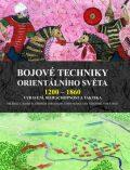 Bojové techniky orientalního světa 1200 - 1860 - Michael E. Haskew