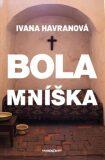 Bola mníška - Ivana Havranová
