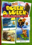 Bolek a Lolek Velké dobrodružství - Ludwik Cichy