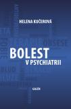 Bolest v psychiatrii - Helena Kučerová
