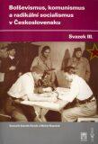 Bolševismus, komunismus a radikální socialismus v Československu III. - Michal Kopeček, ...