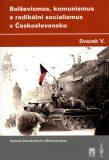 Bolševismus, komunismus a radikální socialismus v Československu V. - Michal Kopeček, ...