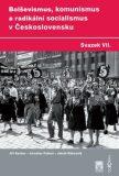 Bolševismus, komunismus a radikální socialismus v Československu VII. - Jaroslav Pažout, ...