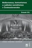 Bolševismus, komunismus a radikální socialismus v Československu, Svazek VIII. - Jaroslav Pažout, ...