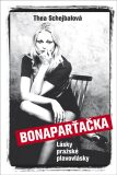 Bonaparťačka - Thea Schejbalová