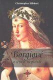 Borgiové a jejich nepřátelé (1431–1519) - Christopher Hibbert