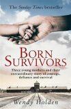 Born Survivors - Wendy Holdenová