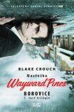 Borovice - Mestečko Wayward Pines - Blake Crouch