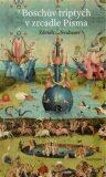 Boschův triptych v zrcadle Písma - Zdeněk Neubauer