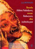Bosorka Alžběta Nádašdyová, rozená Báthoryová, alias čachtická paní - J. J. Duffack