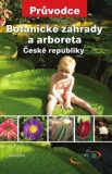 Botanické zahrady a arboreta ČR - Petr Hanzelka