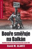 Bouře směřuje na Balkán - David M. Glantz