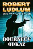 Bourneův odkaz - Robert Ludlum, ...