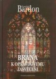 Brána k opravdovému zasvěcení - František Bardon