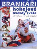Brankáři, hokejové hvězdy světa - Jiří Stránský, ...