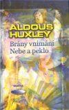 Brány vnímání. Nebe a peklo - Aldous Huxley