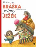 Bráška je taky ježek - Jiří Kahoun, Karel Franta